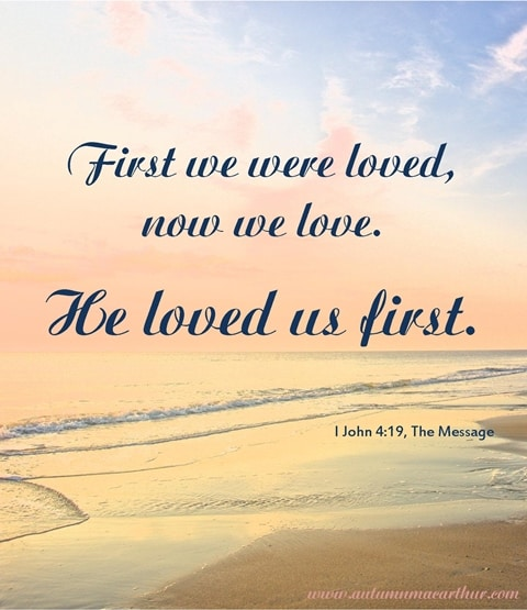 "inspirational romance from autumn macarthur. Image of ocean sunrise, text ""First we were loved, now we love. He loved us first."""