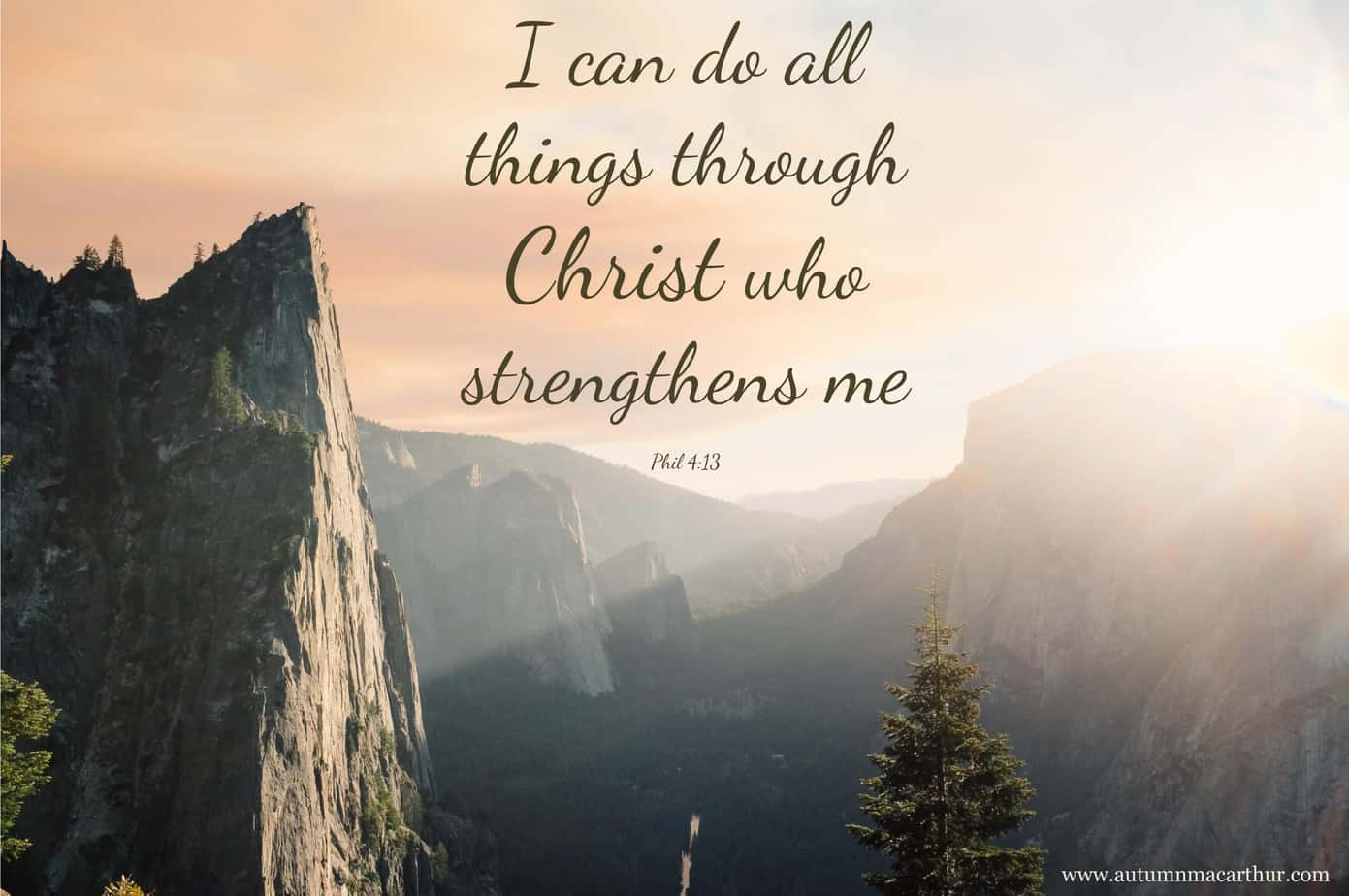 Image Of Mountain With Bible Verse Phil 413 From Autumn Macarthur Inspirational Romance I Can Do All Things Through Christ Who Strengthens Me