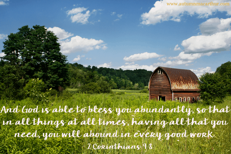 Image of old barn in field, with Bible verse 2 Corinthians 9:8, from inspirational romance writer Autumn Macarthur