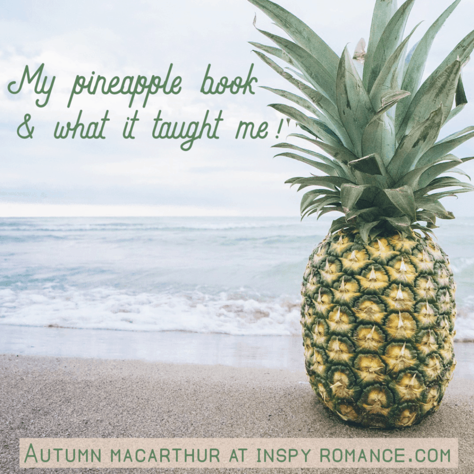 Image of a pineapple on the beach, for blog post My Pineapple book, and what it taught me, by Autumn Macarthur on Inspy Romance