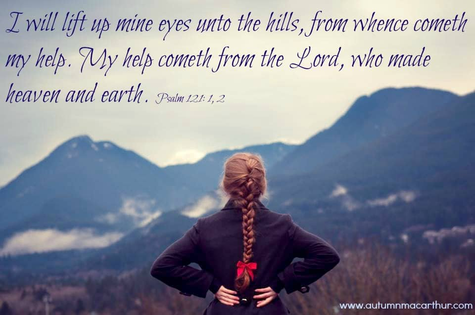 Woman looking at mountains, text on trusting God and seeking His help, posted on autumnmacarthur.com, inspirational Christian romance