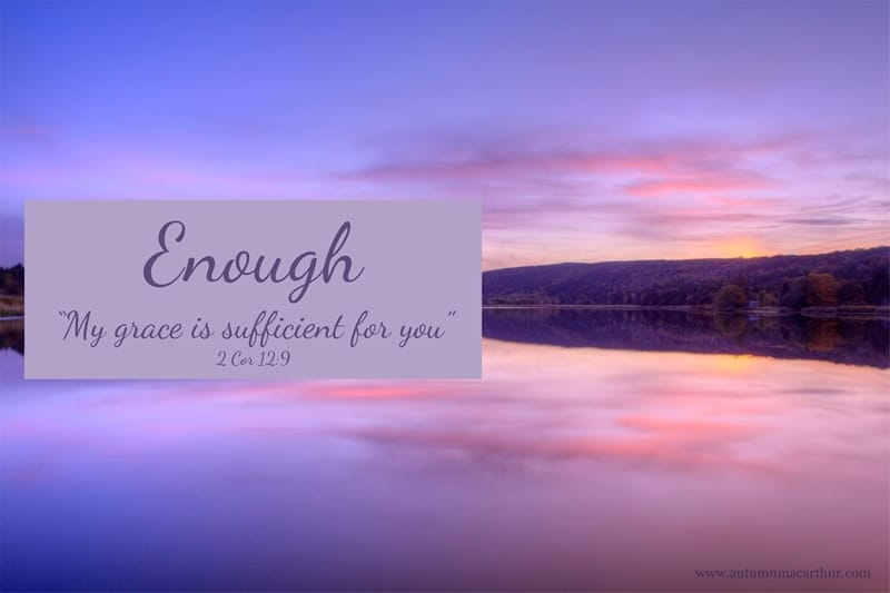 "Image of still lake at sunset, with Bible verse ""My Grace is sufficient for you"" from Christian romance author Autumn Macarthur"