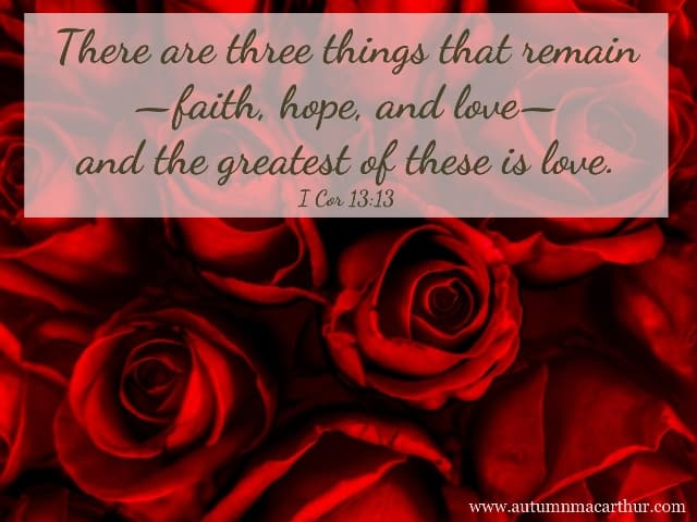 Image of red roses plus Bible verse 1 Cor 13:13, from inspirational romance author Autumn Macarthur