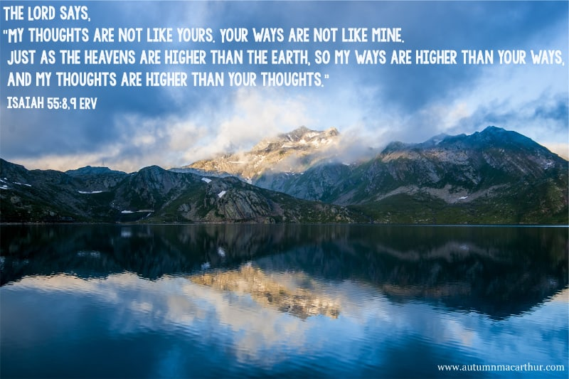 Image of still lake, text Bible verse Isaiah 55:8,9 My way is not your way by Christian romance author Autumn Macarthur