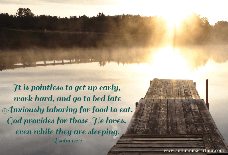 Image of lake on a misty morning with Bible verse Psalm 127:2, from inspirational romance author Autumn Macarthur