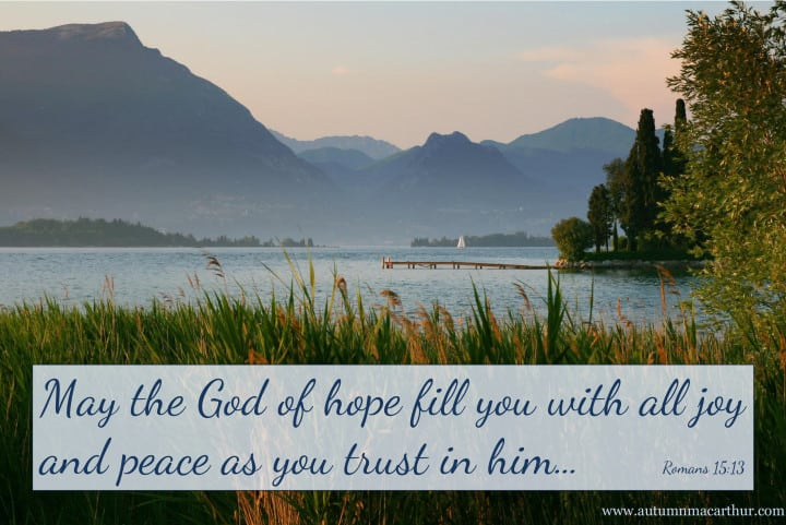 Image of summer lake with Bible verse Romans 15:13, from inspirational romance author Autumn Macarthur