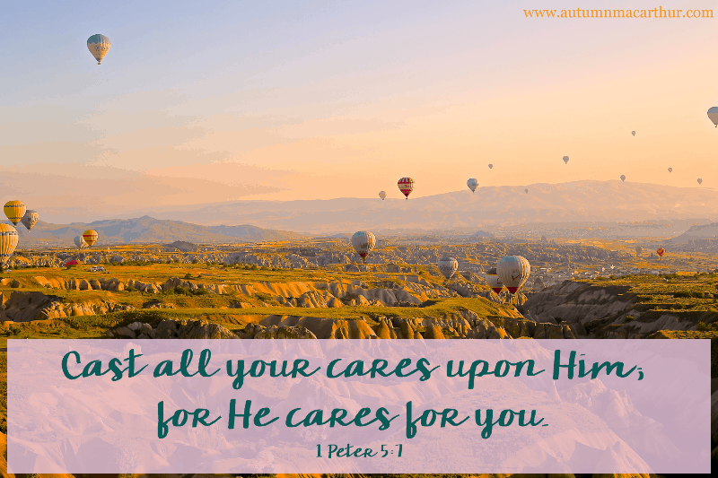 Image of hot air balloons above a valley at dawn, with Bible verse 1 Peter 5:7, from inspirational romance author Autumn Macarthur