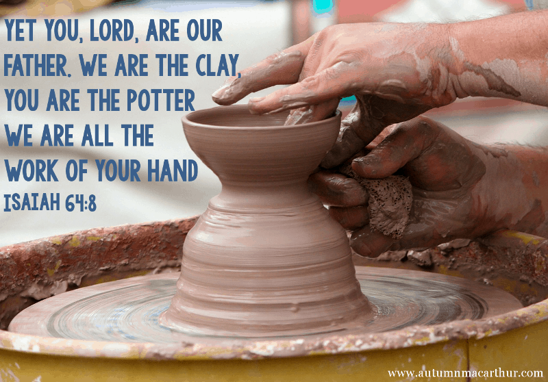 Image of potter making a bowl on the potter's wheel, with Bible verse Isaiah 64:8, from inspirational romance author Autumn Macarthur