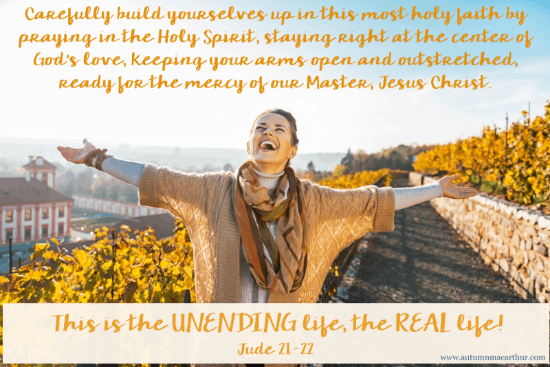 Image of joyful woman with arms outstretched, and Bible verses Jude 20-21, from iinspirational romance author Autumn Macarthur