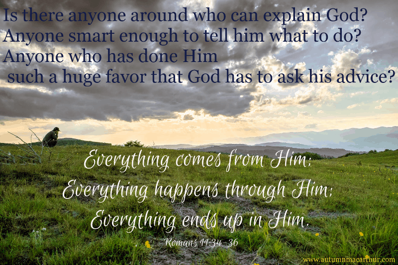 Image of man on hillside, with Bible verse Romans 14:33-36, from inspirational romance author Autumn Macarthur