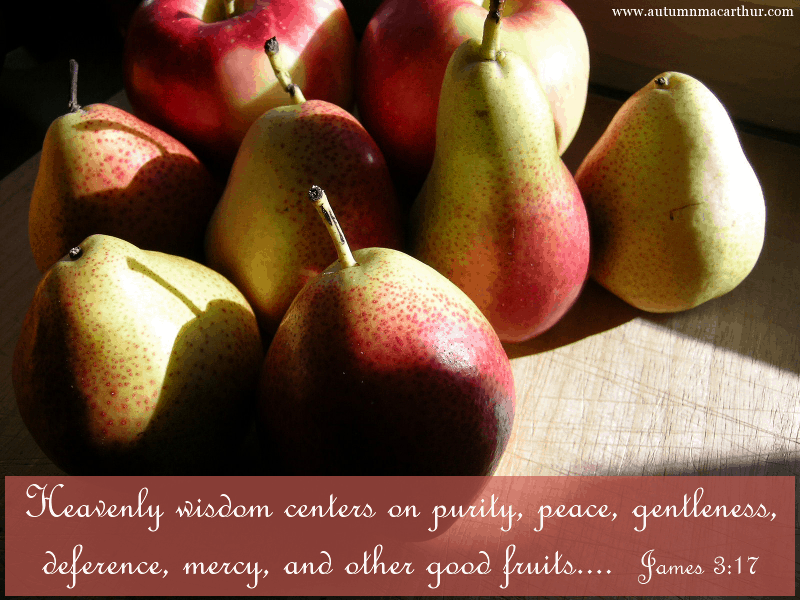 Image of ripe pears and apples, with Bible verse James 3:17-18, from inspirational romance author Autumn Macarthur
