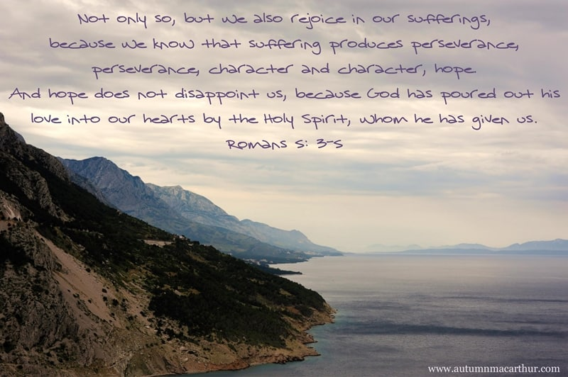 Image of mountains and lake with Bible verse Romans 5:3-5, from inspirational romance author Autumn Macarthur