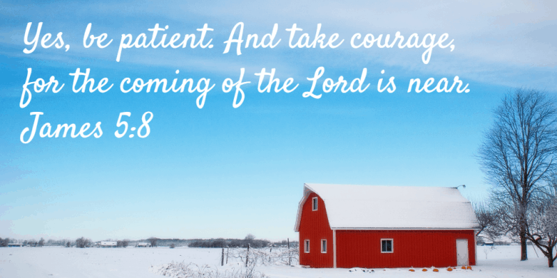 Image of red barn in snow with Bible verse James %:* on patience, from inspirational romance writer Autumn Macarthur
