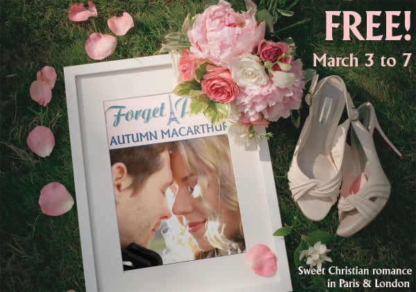 Image of wedding flowers and book cover, promoting Forget Paris sweet romance ebook by Autumn Macarthur,  free from March 3 to 7