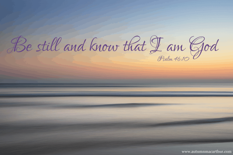 "Image of a calm sea at dawn with Bible verse Psalm 46:10 ""Be still and know that I am God"", from Christian author Autumn Macarthur's blog"