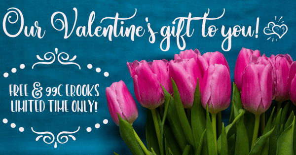 Image of pink tulips, text Our Valentine's gift to you, free and 99c ebooks