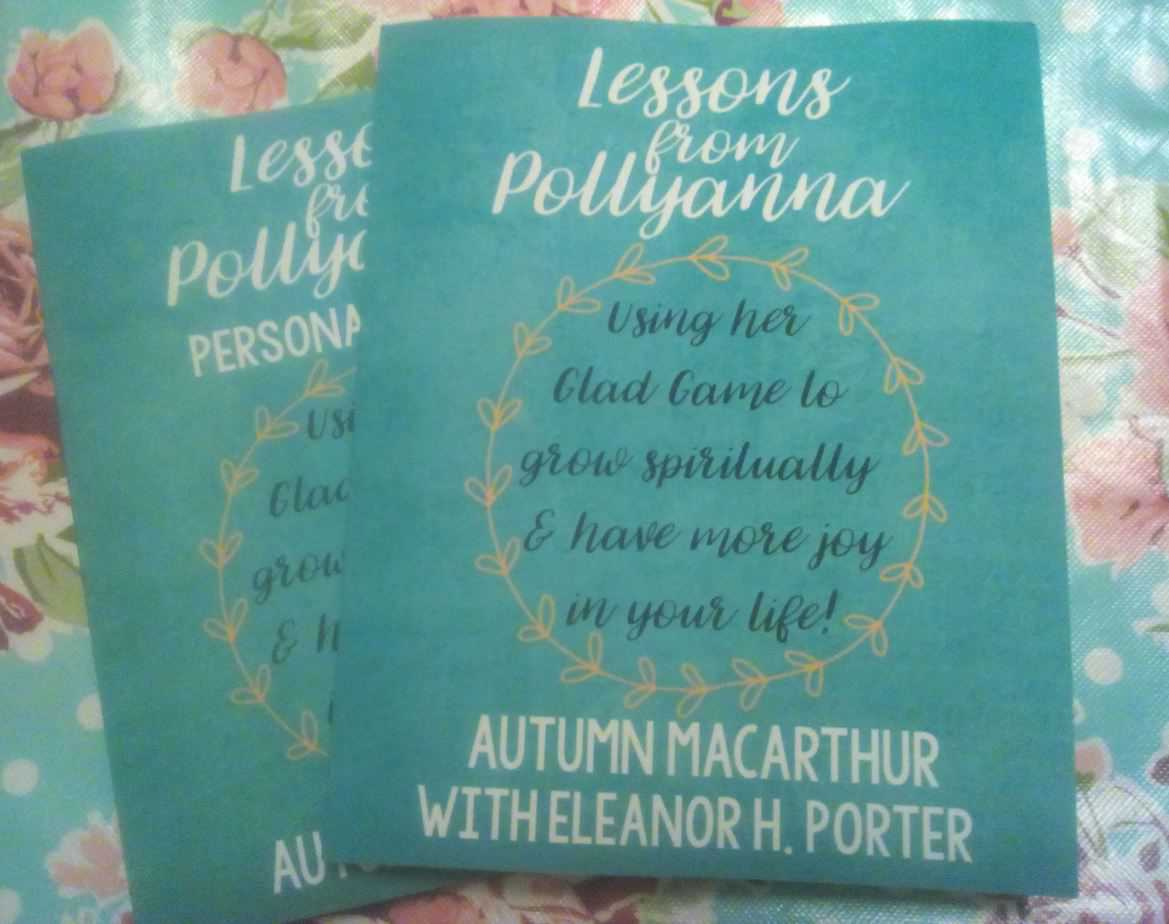 Paperback cover for Lessons from Pollyanna: Using her Glad Game to grow spiritually and have more joy in your life! by Autumn Macarthur