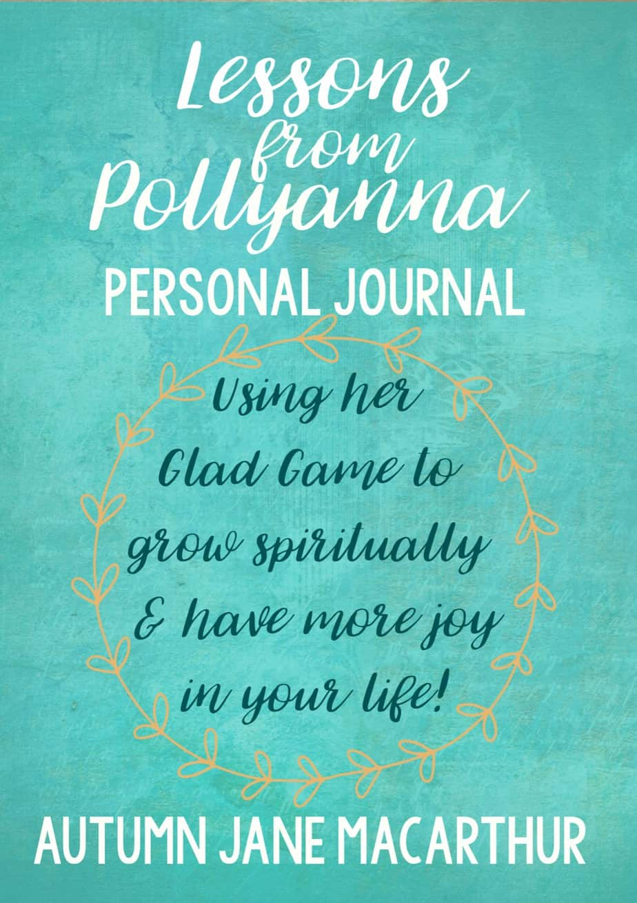 Living with joy with Lessons from Pollyanna by Autumn Jane Macarthur