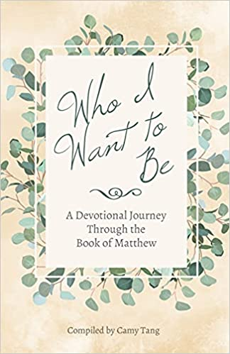 Ebook cover for Who I Want to Be: A devotional journey through the book of Matthew