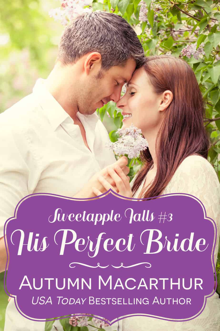 Cover image for His Perfect Bride, book 3 in the Sweetapple Falls small-town Christian romance series